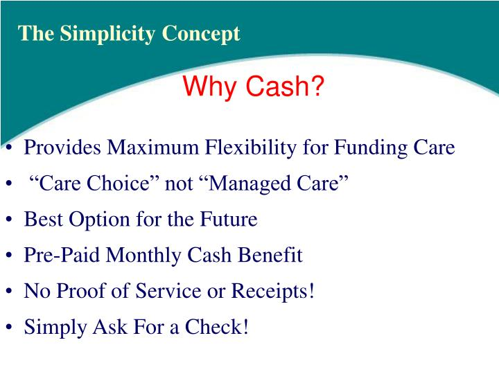 Provides Maximum Flexibility for Funding Care