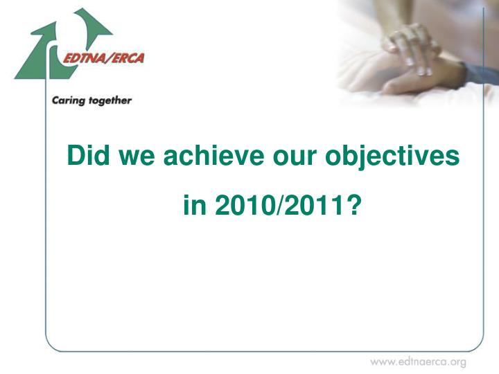 Did we achieve our objectives