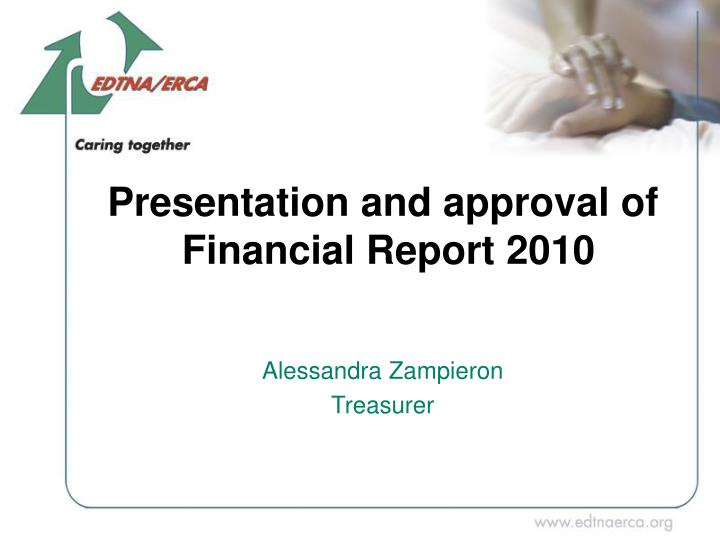 Presentation and approval of
