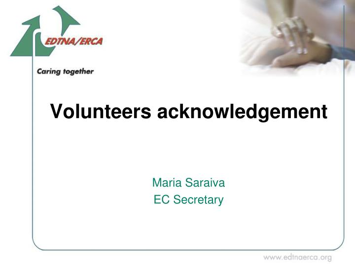 Volunteers acknowledgement