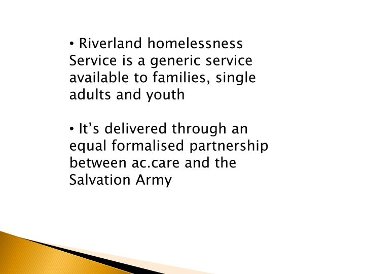 Riverland homelessness Service is a generic service available to families, single adults and youth