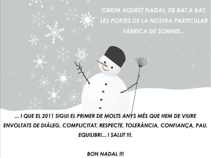 OBRIM AQUEST NADAL, DE BAT A BAT, LES PORTES DE LA NOSTRA PARTICULAR FÀBRICA DE SOMNIS...