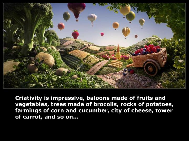 Criativity is impressive, baloons made of fruits and