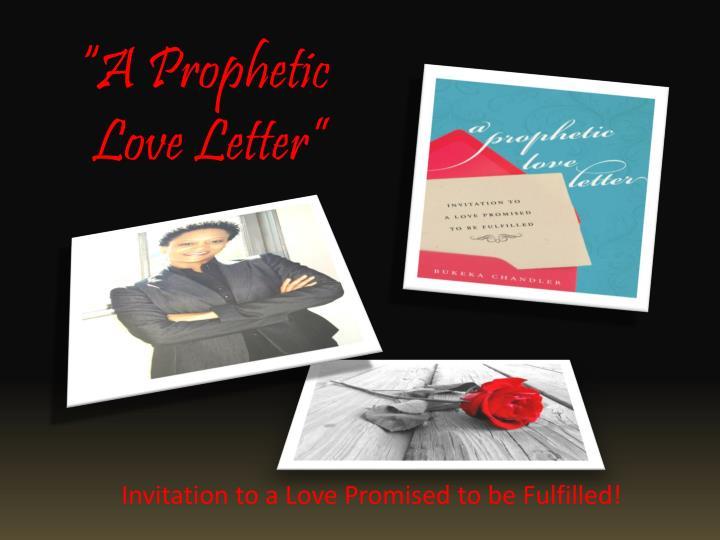 """A Prophetic"