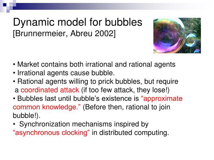 Dynamic model for bubbles