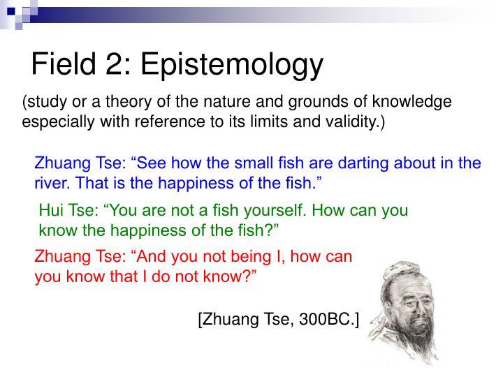 Field 2: Epistemology