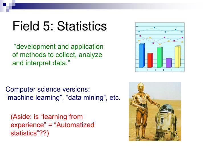 Field 5: Statistics