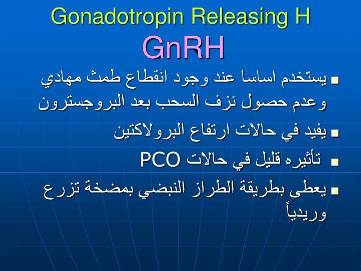 Gonadotropin Releasing H