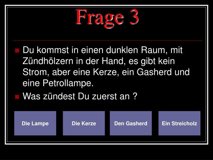Frage 3
