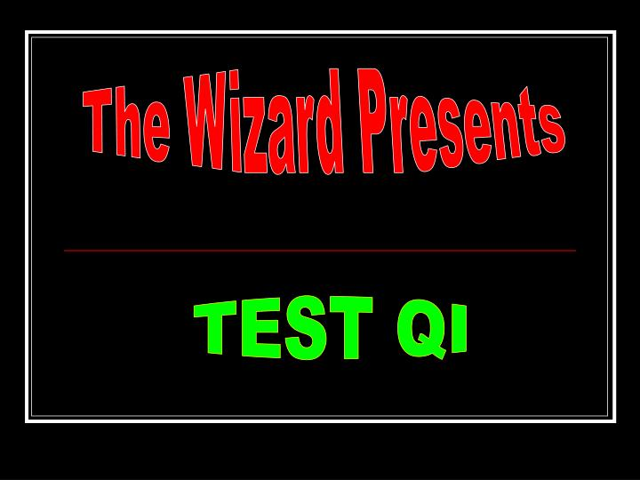 The Wizard Presents