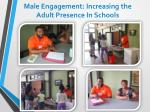 male engagement increasing the adult presence in schools