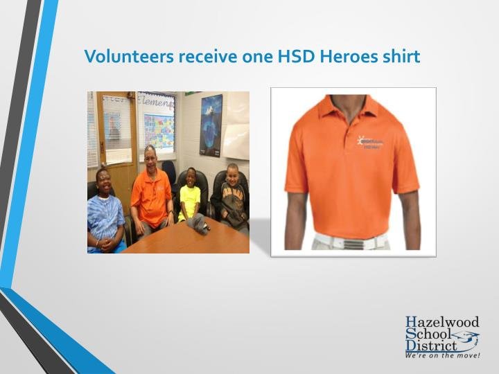 Volunteers receive one HSD Heroes shirt