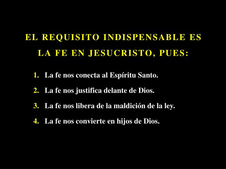 EL REQUISITO INDISPENSABLE ES