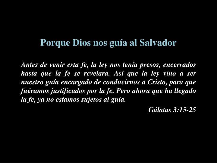 Porque Dios nos guía al Salvador