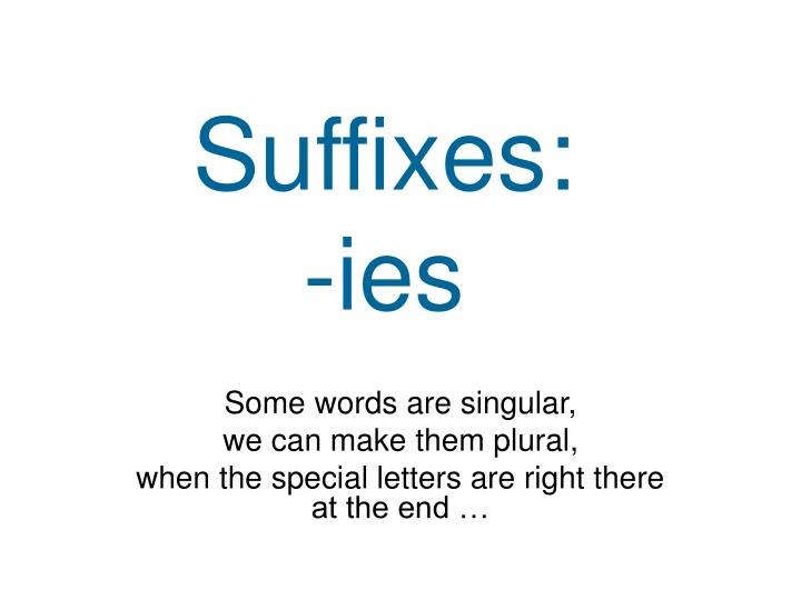 Suffixes ies
