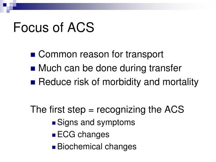 Focus of ACS