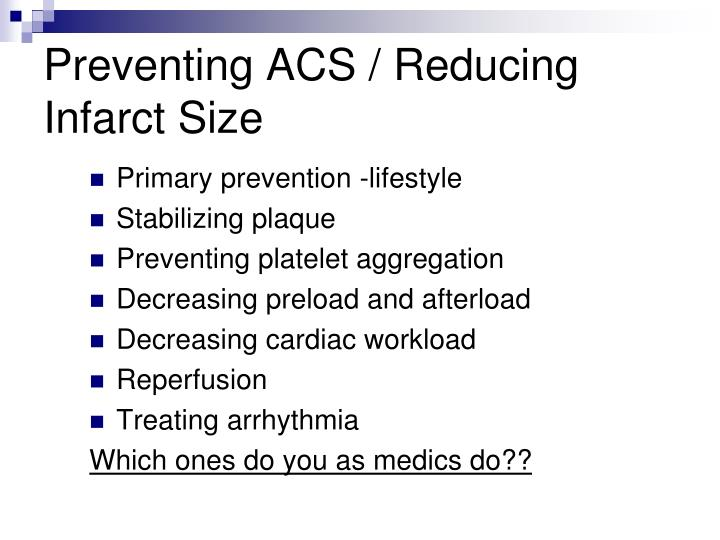 Preventing ACS / Reducing Infarct Size