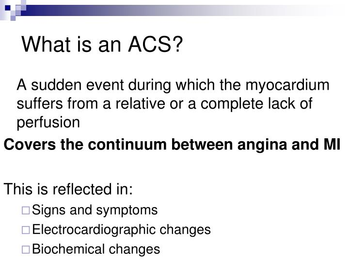 What is an ACS?