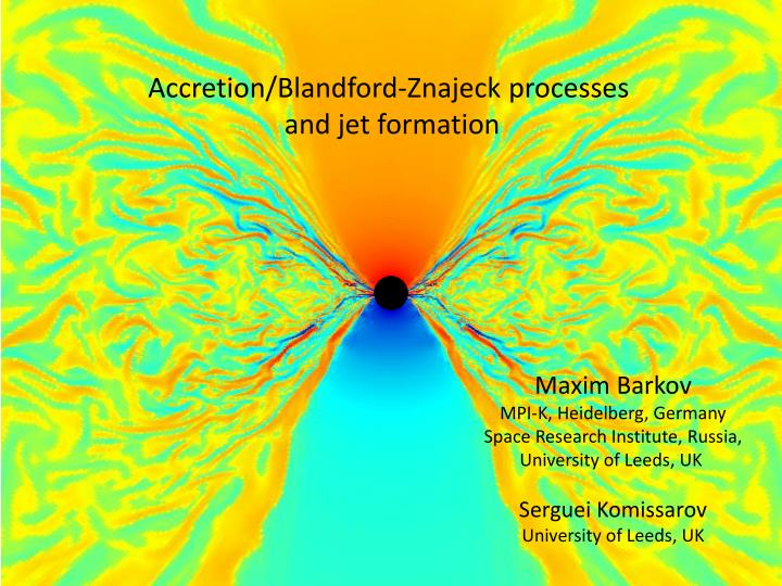 Accretion/Blandford-Znajeck processes
