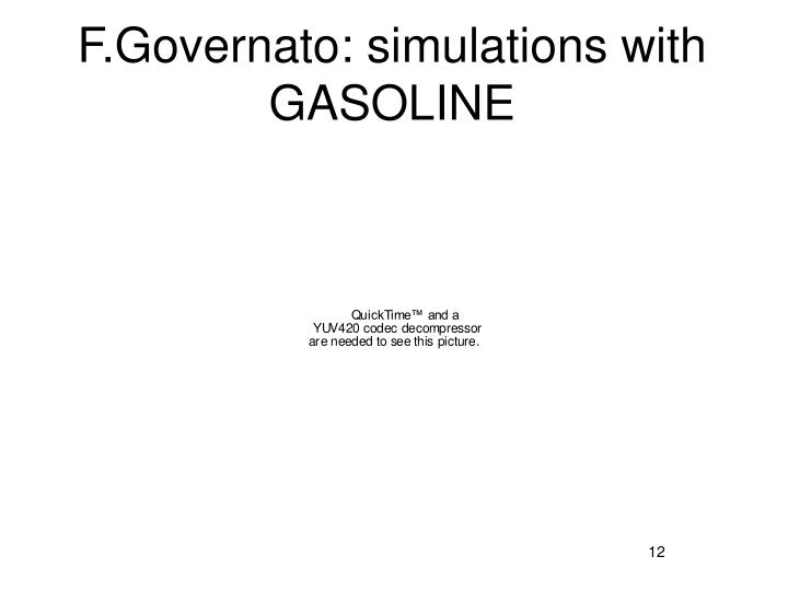 F.Governato: simulations with GASOLINE