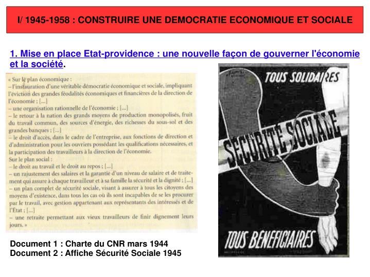 I/ 1945-1958: CONSTRUIRE UNE DEMOCRATIE ECONOMIQUE ET SOCIALE