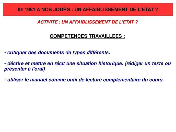 III/ 1981 A NOS JOURS: UN AFFAIBLISSEMENT DE L'ETAT?