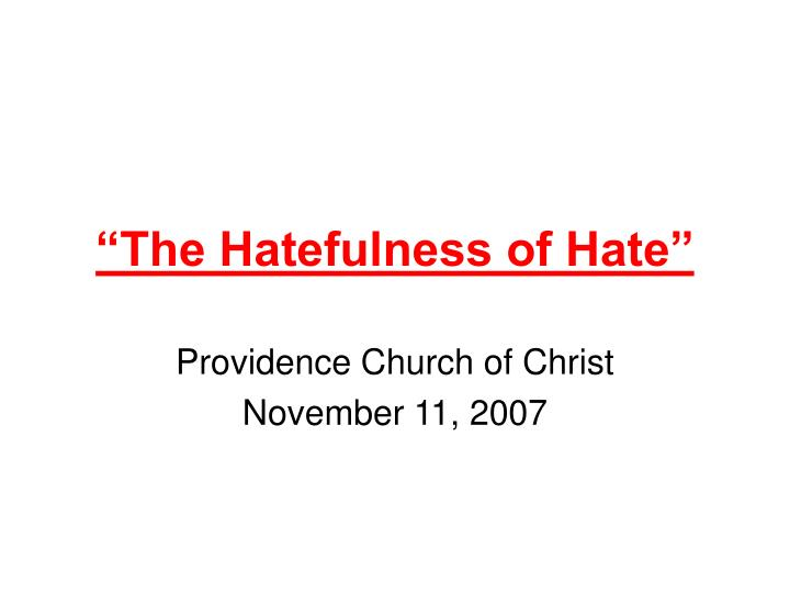 """""""The Hatefulness of Hate"""""""