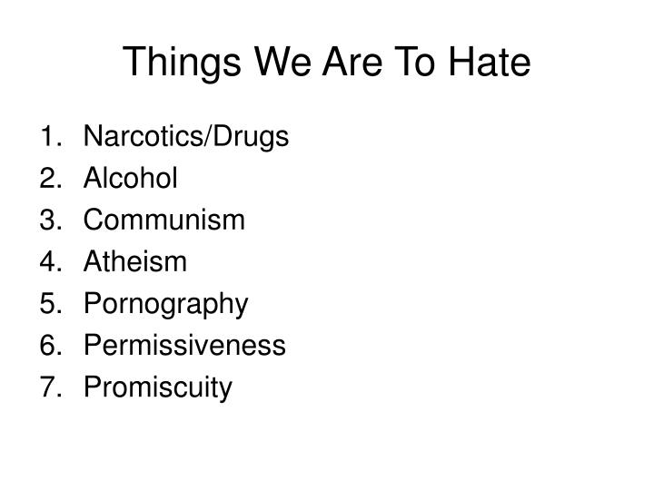 Things We Are To Hate