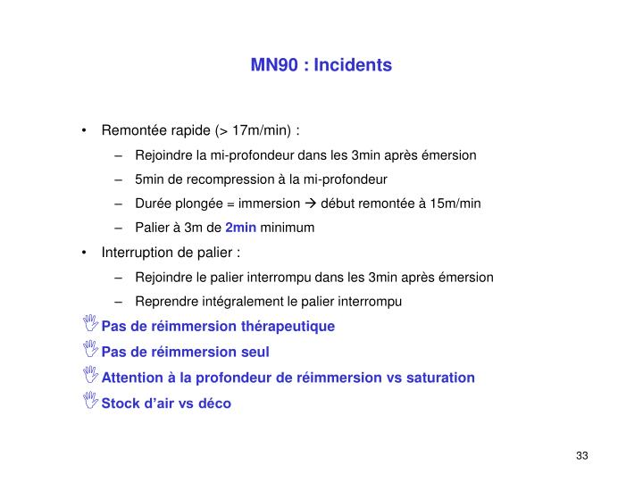 MN90 : Incidents