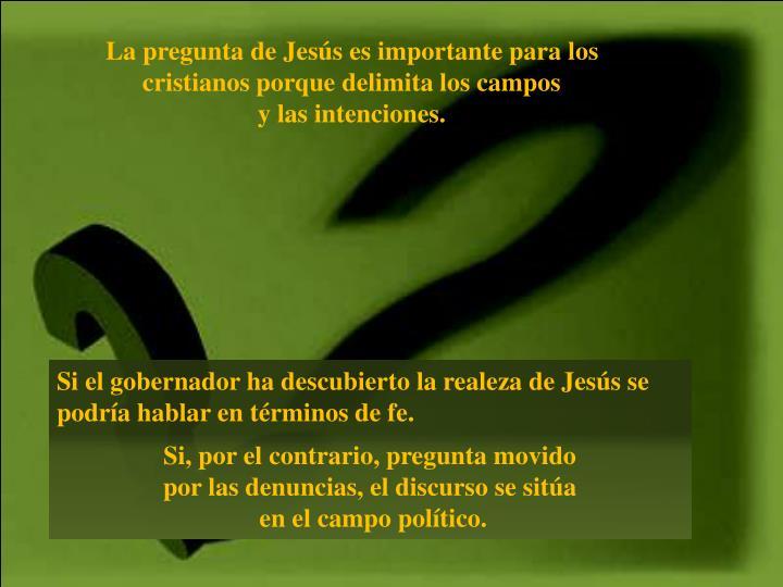 La pregunta de Jesús es importante para los cristianos porque delimita los campos
