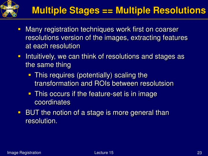 Multiple Stages == Multiple Resolutions