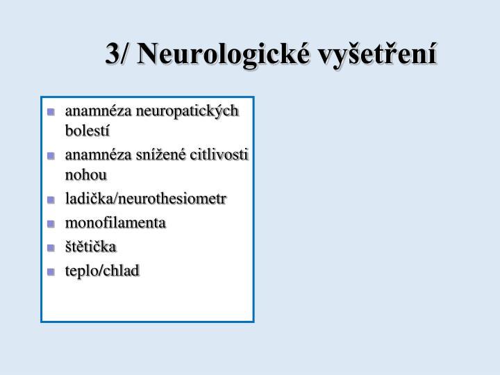 3/ Neurologické vyšetření