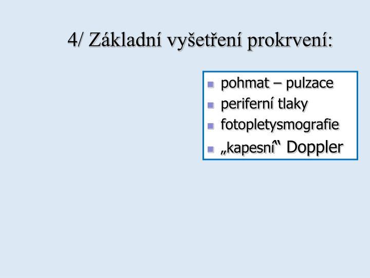 4/ Základní vyšetření prokrvení: