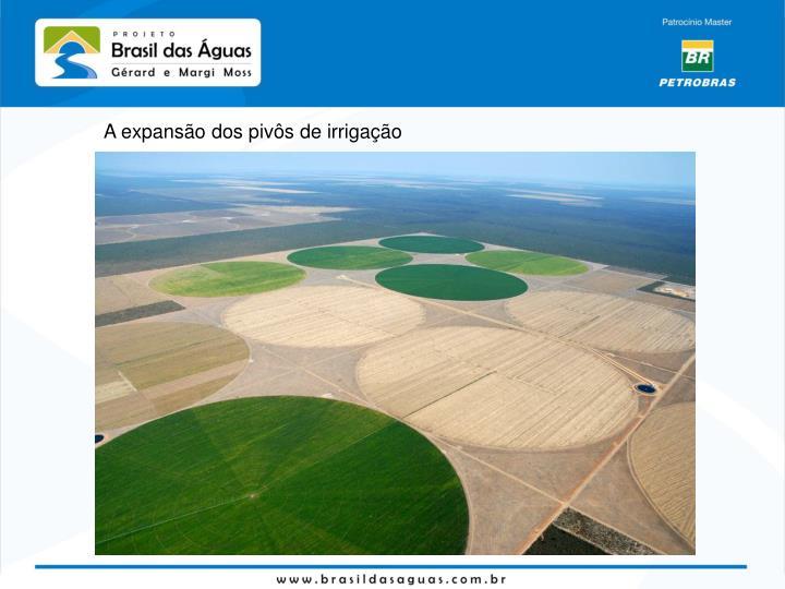 A expansão dos pivôs de irrigação