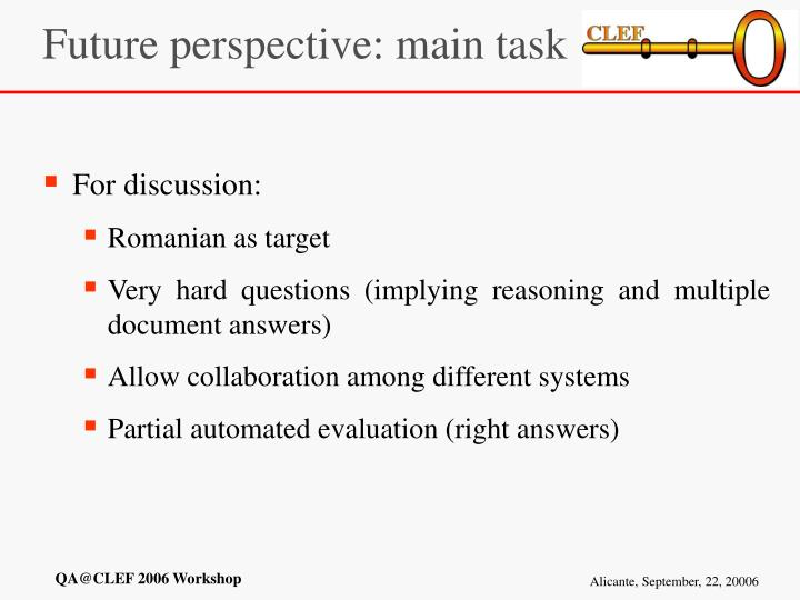 Future perspective: main task