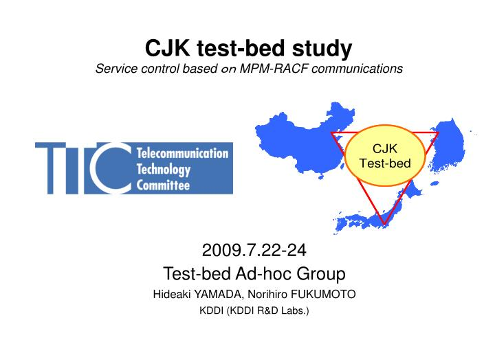 CJK test-bed study