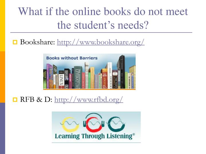 What if the online books do not meet the student's needs?