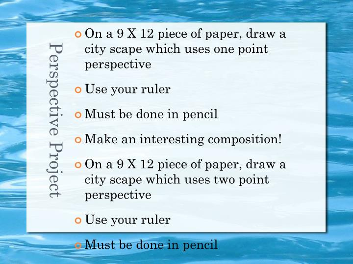 On a 9 X 12 piece of paper, draw a city scape which uses one point perspective