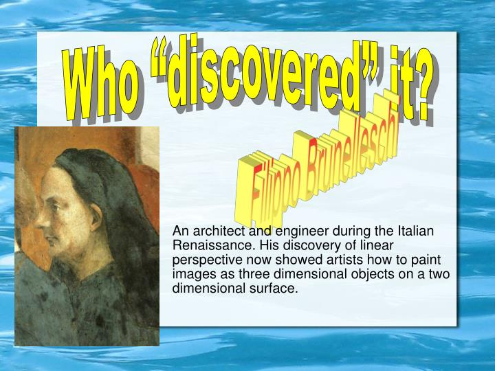 """Who """"discovered"""" it?"""