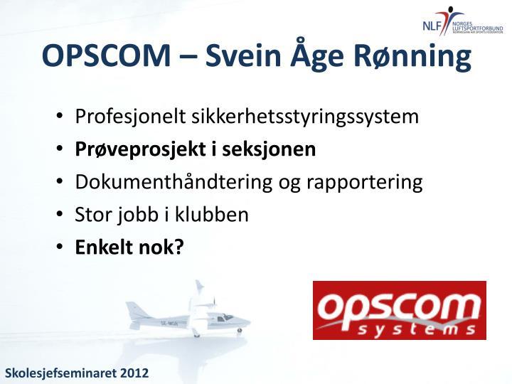OPSCOM – Svein Åge Rønning