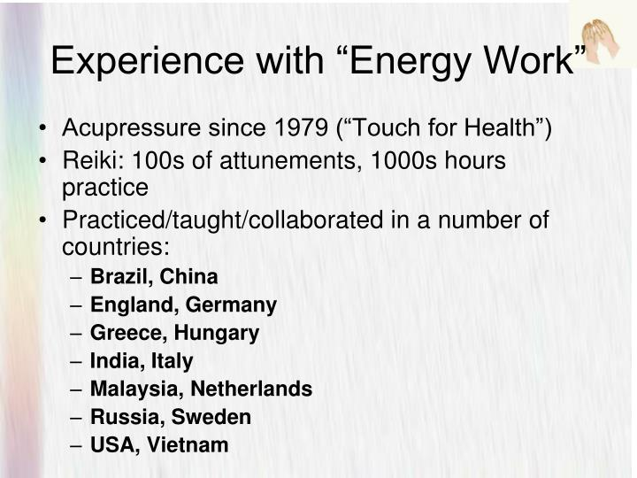 "Experience with ""Energy Work"""