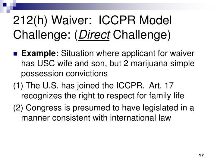 212(h) Waiver:  ICCPR Model Challenge: (