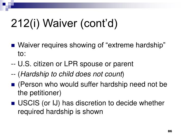 212(i) Waiver (contd)