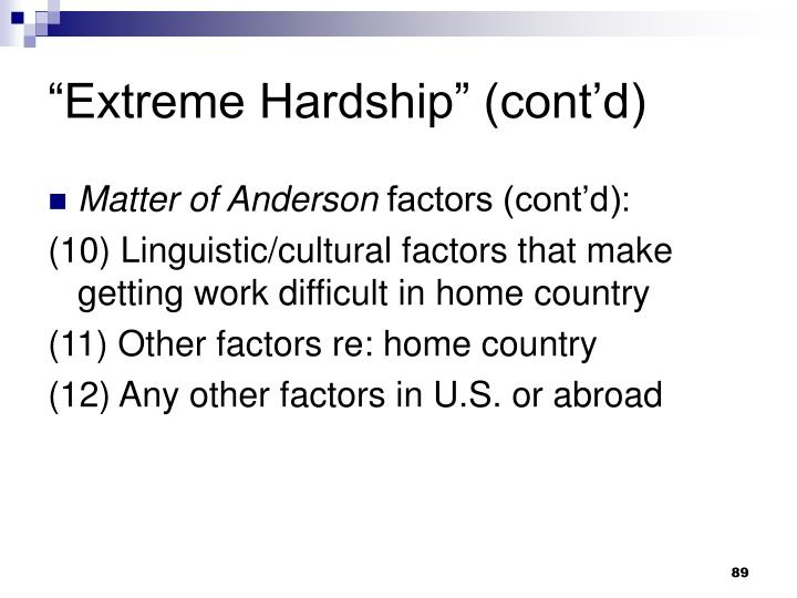 Extreme Hardship (contd)