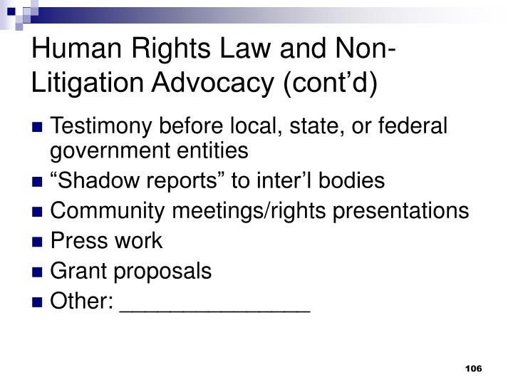 Human Rights Law and Non-Litigation Advocacy (cont'd)