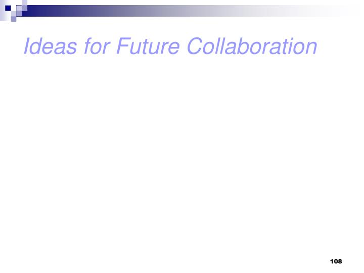 Ideas for Future Collaboration