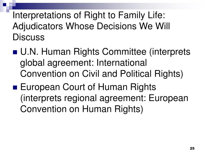 Interpretations of Right to Family Life: Adjudicators Whose Decisions We Will Discuss