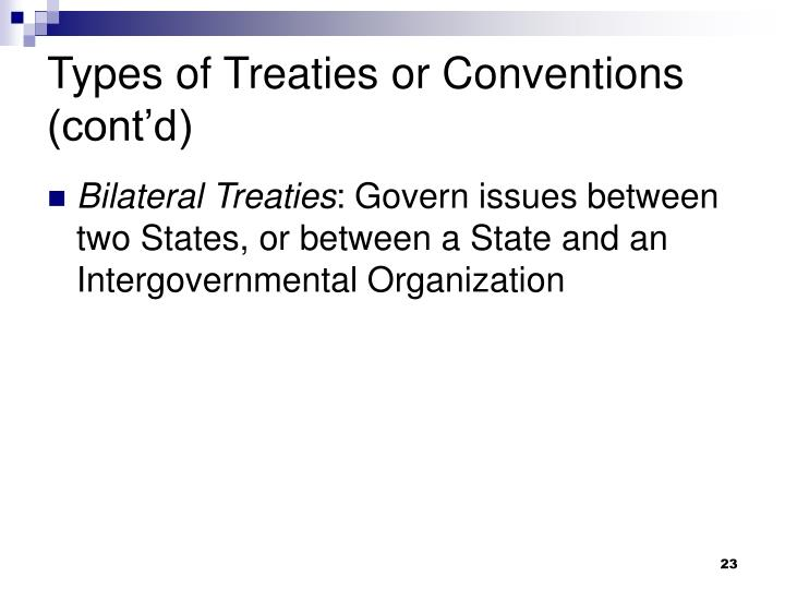 Types of Treaties or Conventions (cont'd)