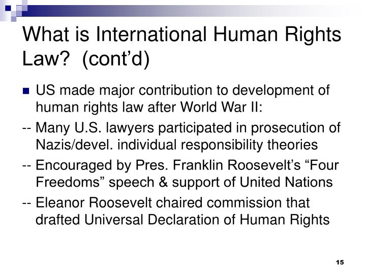 What is International Human Rights Law?  (cont'd)