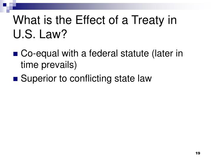 What is the Effect of a Treaty in U.S. Law?